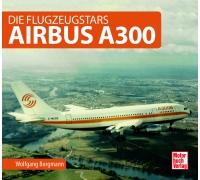 Airbus A300 - Die Flugzeugstars